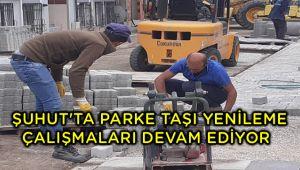 ŞUHUT BELEDİYESİ'NİN PARKE TAŞI YENİLEME ÇALIŞMALARI SÜRÜYOR