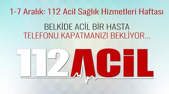 1-7 ARALIK ACİL SAĞLIK HİZMETLERİ HAFTASI