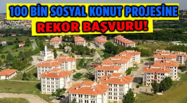 100 BİN SOSYAL KONUT PROJESİNDE REKOR BAŞVURU