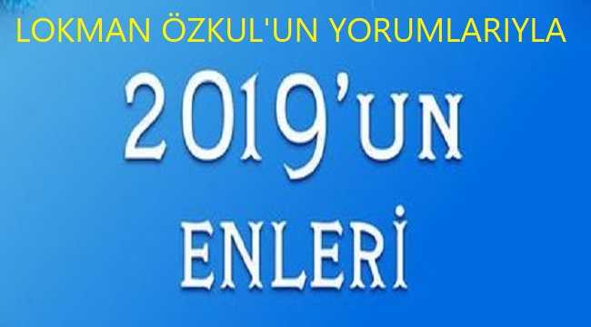 2019 YILININ EN'LERİ