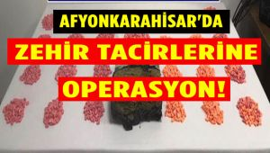 AFYONKARAHİSAR'DA ZEHİR TACİRLERİNE OPERASYON