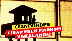 CEZAEVİNDEN FİRAR EDEN MAHKUM YAKALANDI