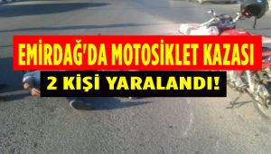 EMİRDAĞ'DA MOTOSİKLET KAZASI: 2 YARALI