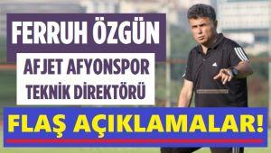 FERRUH ÖZGÜN'DEN FLAŞ AÇIKLAMALAR!..