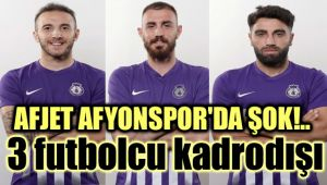 FLAŞ!.. AFJET AFYONSPOR'DA 3 FUTBOLCU KADRODIŞI!..