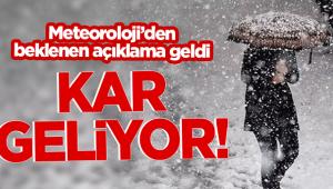 METEOROLOJİ'DEN KAR MÜJDESİ!..