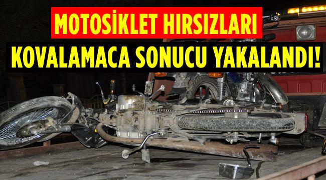 MOTOSİKLET HIRSIZLARI KOVALAMACA SONUCU YAKALANDI