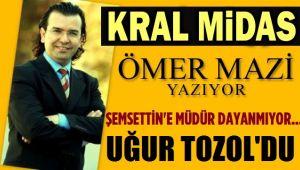 ŞEMSETTİN'E MÜDÜR DAYANMIYOR!.. UĞUR TOZOL'DU!..