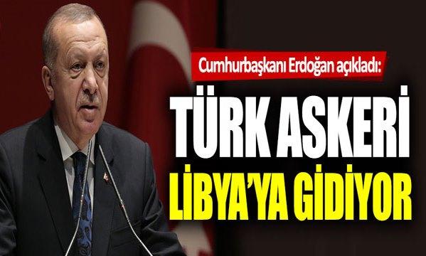 TÜRK ASKERİ LİBYA'YA GİDİYOR
