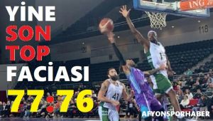 YİNE SON TOP FACİASI!.. 77-76