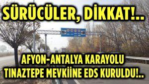 AFYON-ANTALYA KARAYOLU TINAZTEPE MEVKİİNE EDS KURULDU