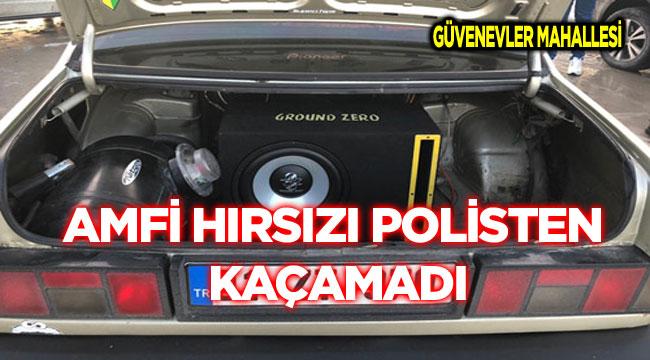 AMFİ HIRSIZI POLİSTEN KAÇAMADI