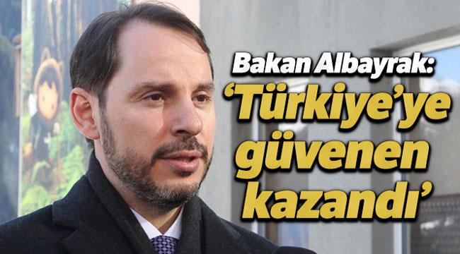 BAKAN ALBAYRAK: 'TÜRKİYE'YE GÜVENEN KAZANDI'