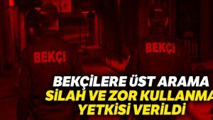 BEKÇİLERE ÜST ARAMA VE ZOR KULLANMA YETKİSİ!..