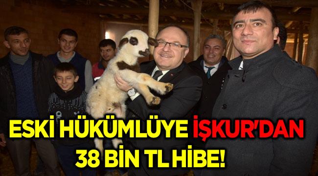 ESKİ HÜKÜMLÜYE İŞKUR'DAN 38 BİN TL HİBE