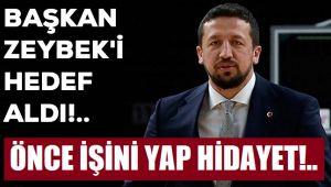 HİDAYET TÜRKOĞLU, BAŞKAN ZEYBEK'İ HEDEF ALDI!..