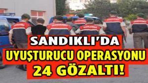 SANDIKLI'DA UYUŞTURUCU OPERASYONU 24 GÖZALTI