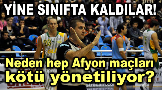 TÜRK TELEKOM - AFYON MAÇI HAKEMLERİNE ZAYIF NOT!..