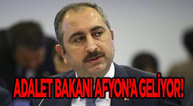 ADALET BAKANI AFYON'A GELİYOR