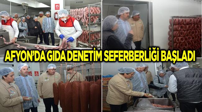AFYON'DA GIDA DENETİM SEFERBERLİĞİ BAŞLADI