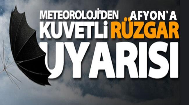 AFYON İÇİN FIRTINA UYARISI!..