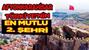 AFYONKARAHİSAR TÜRKİYE'NİN EN MUTLU 2.ŞEHRİ