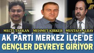 AK PARTİ MERKEZ İLÇEDE 4 ADAY VAR!..
