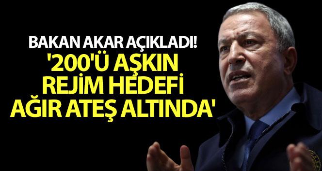 BAKAN AKAR AÇIKLADI! '200'Ü AŞKIN REJİM HEDEFİ AĞIR ATEŞ ALTINDA'