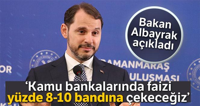 BAKAN ALBAYRAK'TAN FAİZ MÜJDESİ