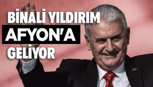 BİNALİ YILDIRIM AFYON'A GELİYOR