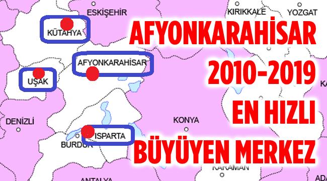 ÇEVRE İL MERKEZLERİNE GÖRE, EN HIZLI BÜYÜYEN MERKEZ AFYON!..