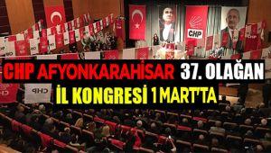 CHP AFYONKARAHİSAR 37. OLAĞAN İL KONGRESİ 1 MART'TA