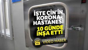 ÇİN 'KORONA' HASTANESİNİ 10 GÜNDE İNŞA ETTİ