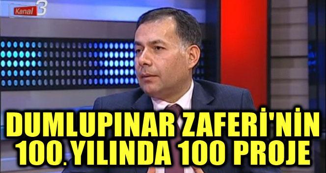 DUMLUPINAR ZAFERİ'NİN 100 YILINDA 100 PROJE