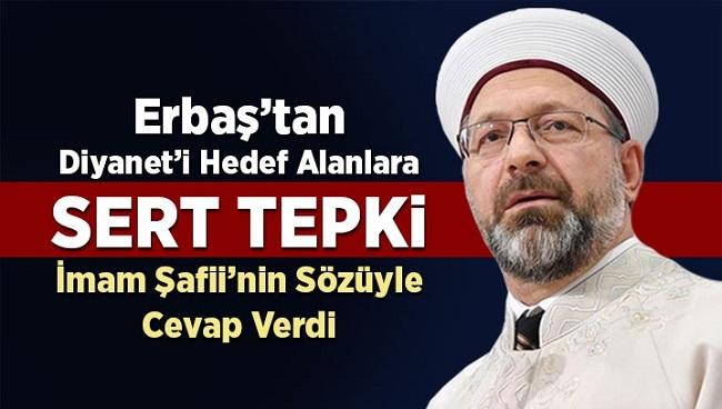 ERBAŞ'TAN DİYANET'İ HEDEF ALANLARA SERT TEPKİ