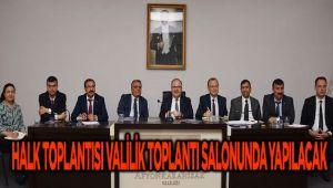 HALK TOPLANTISI VALİLİK TOPLANTI SALONUNDA YAPILACAK