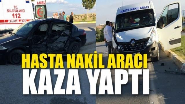 HASTA NAKİL ARACI KAZA YAPTI!