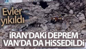 İRAN'DAKİ DEPREM VAN'I DA ETKİLEDİ