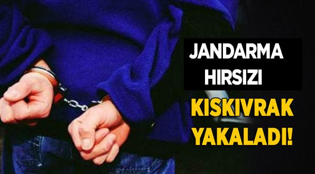 JANDARMA HIRSIZI KISKIVRAK YAKALADI