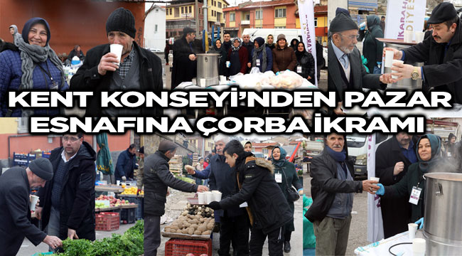 KENT KONSEYİ'NDEN PAZAR ESNAFINA ÇORBA İKRAMI