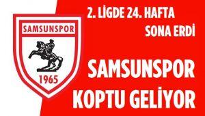 SAMSUNSPOR GRUPTA KOPTU GİDİYOR!..