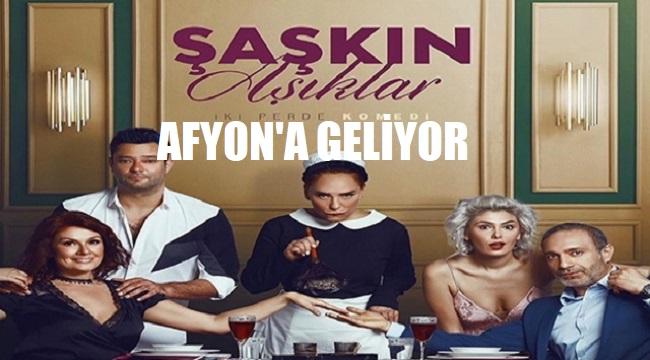 ŞAŞKIN AŞIKLAR AFYON'A GELİYOR!..