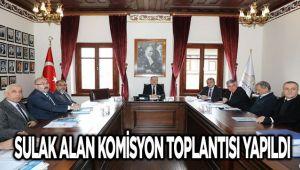 SULAK ALAN KOMİSYON TOPLANTISI YAPILDI