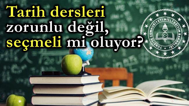 TARİH DERSİ, ZORUNLU DEĞİL SEÇMELİ Mİ OLUYOR?..