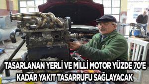 TASARLANAN YERLİ VE MİLLİ MOTOR YÜZDE 70'E KADAR YAKIT TASARRUFU SAĞLAYACAK