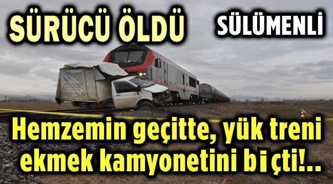 TREN, EKMEK KAMYONETİNİ BİÇTİ, SÜRÜCÜ ÖLDÜ!..