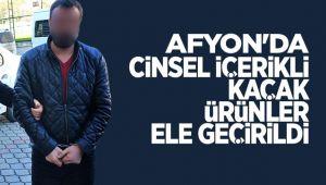 AFYON'DA CİNSEL İÇERİKLİ KAÇAK ÜRÜNLER ELE GEÇİRİLDİ