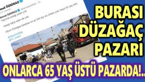 BURASI DÜZAĞAÇ PAZARI!..