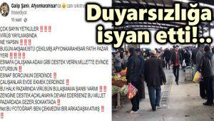GALİP ŞANLI DA DUYARSIZLIĞA İSYAN ETTİ!..