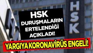 HSK, DURUŞMALARIN ERTELENDİĞİ AÇIKLADI
